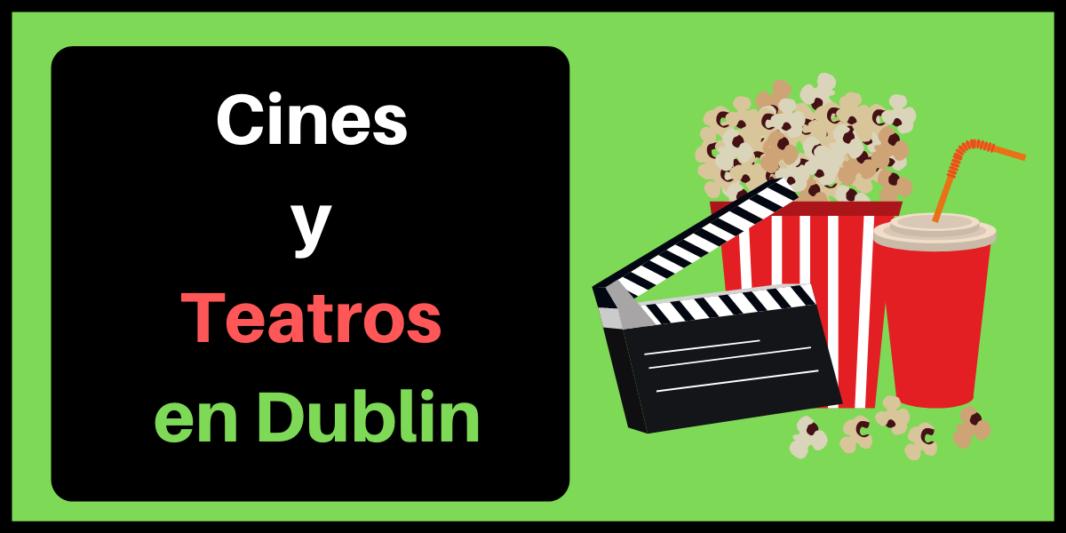 Cines y Teatros en Dublin